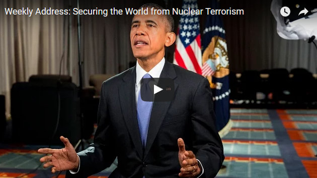 President Obama's Weekly Address: Securing The World From Nuclear Terrorism